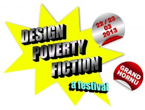 En mars 2013, DESIGN, POVERTY, FICTION clbre le 40e anniversaire du premier choc ptrolier (mars 1973), qui marque lentre des pays occidentaux en crise permanente. Pour le moment, rien nindique une rmission. Il est donc essentiel dimaginer la pauvret autrement, soit pour sen accommoder, par manque dalternatives, soit pour en faire un lieu dexpriences. 