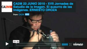 Ernesto Oroza - CA2M 23 JUNIO 2010 - XVII Jornadas de Estudio de la Imagen.